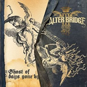 Alter Bridge Ghost of Days Gone By
